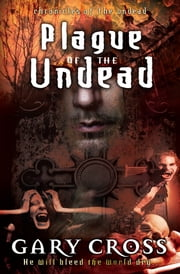 Plague of the Undead ebook by Gary Cross