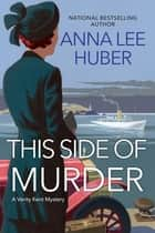 This Side of Murder ebook by Anna Lee Huber