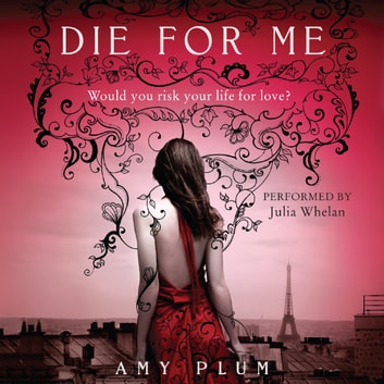 Die for Me audiobook by Amy Plum