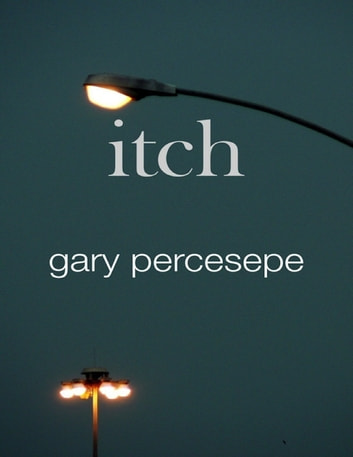 Itch ebook by Gary Percesepe
