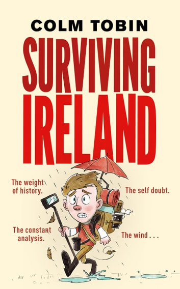 Surviving Ireland ebook by Colm Tobin