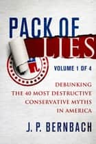 Pack of Lies Vol 1 ebook by JP Bernbach