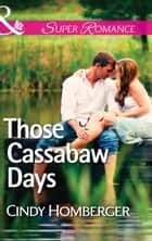 Those Cassabaw Days (Mills & Boon Superromance) (The Malone Brothers, Book 1) ebook by Cindy Miles
