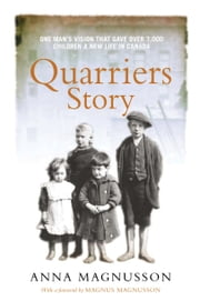 Quarriers Story - One Man's Vision That Gave 7,000 Children a New Life in Canada ebook by Anna Magnusson