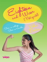 Eighteen and Wiser - (Not Quite) ebook by Vibha Batra