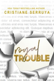Royal Trouble ebook by Cristiane Serruya