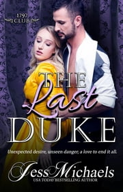The Last Duke - The 1797 Club, #10 ebook by Jess Michaels