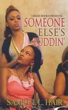 Someone Else's Puddin' ebook by Samuel L. Hair