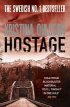 Hostage ebook by Kristina Ohlsson