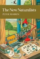 The New Naturalists (Collins New Naturalist Library, Book 82) ebook by Peter Marren