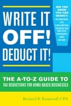 Write It Off! Deduct It! ebook by Bernard B. Kamoroff, C.P.A.