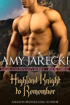 A Highland Knight to Remember - Highland Dynasty, #3 ebook by Amy Jarecki