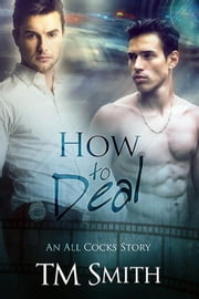 How to Deal - All Cocks Stories ebook by TM Smith
