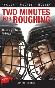 Two Minutes for Roughing ebook by Joseph Romain