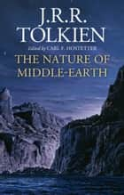 The Nature of Middle-earth ebook by