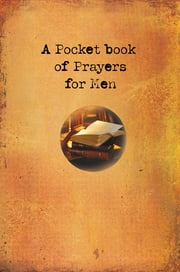 A Pocket Book of Prayers for Men (eBook) ebook by Christian Art Gifts Christian Art Gifts