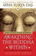 Awakening the Buddha Within - Eight Steps to Enlightenment eBook by Lama Surya Das