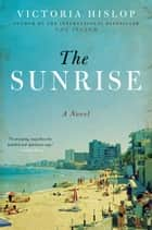 The Sunrise ebook by Victoria Hislop