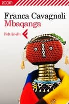 Mbaqanga eBook by Franca Cavagnoli