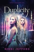 Duplicity (Spellbound #2) ebook by Nikki Jefford
