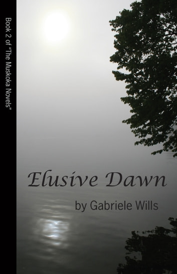 Elusive Dawn - Book 2 of The Muskoka Novels ebook by Gabriele Wills