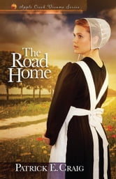 The Road Home ebook by Patrick E. Craig