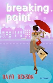 Breaking Point (Drew Ashley 1) ebook by Dayo Benson