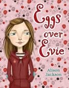 Eggs over Evie ebook by Alison Jackson, Tuesday Mourning