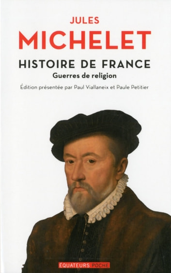 Histoire de France - tome 9 Guerres de religion ebook by Jules Michelet