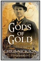 Gods of Gold - A new police procedural series set in late nineteenth century Leeds ebook by Chris Nickson