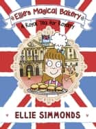 Ellie's Magical Bakery: A Royal Tea for Royalty eBook by Ellie Simmonds