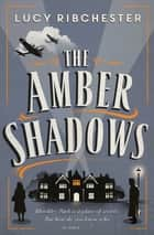 The Amber Shadows ebook by Lucy Ribchester