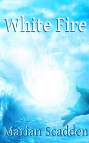 White Fire ebook by Marian Scadden