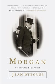 Morgan - American Financier ebook by Jean Strouse