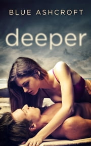 Deeper ebook by Blue Ashcroft