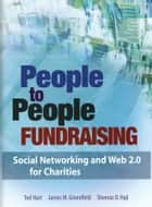 People to People Fundraising - Social Networking and Web 2.0 for Charities ebook by Ted Hart, James M. Greenfield, Sheeraz D. Haji