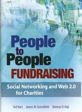 People to People Fundraising - Social Networking and Web 2.0 for Charities ebook by Ted Hart,James M. Greenfield,Sheeraz D. Haji