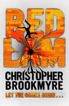 Bedlam ebook by Christopher Brookmyre