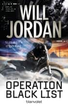 Operation Black List - Thriller ebook by Will Jordan, Wolfgang Thon