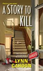 A Story to Kill eBook par Lynn Cahoon