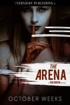 The Arena ebook by October Weeks
