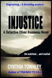 Injustice: A Detective Oliver Rousseau Novel ebook by Cynthia Townley