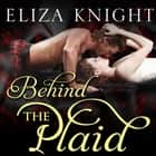 Behind the Plaid audiobook by Eliza Knight