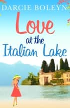 Love at the Italian Lake ebook by