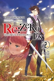 Re:ZERO -Starting Life in Another World- Ex, Vol. 2 (light novel) - The Love Song of the Sword Devil ebook by Tappei Nagatsuki, Shinichirou Otsuka