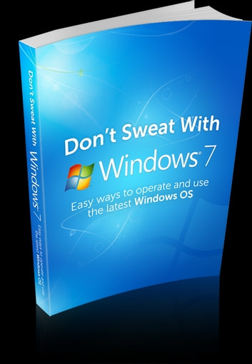 Dont Sweat With Windows 7 ebook by Anonymous
