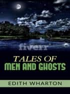Tales of men and ghosts ebook by Edith Wharton
