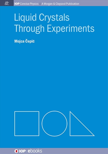Liquid Crystals through Experiments ebook by Mojca Čepič