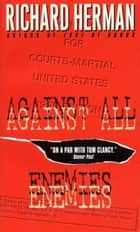 Against All Enemies ebook by Richard Herman