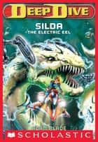 Deep Dive #2: Silda the Electric Eel ebook by Adam Blade